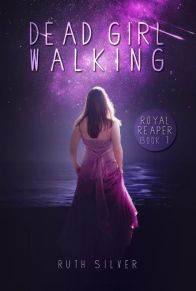 Dead Girl Walking by Ruth Silver